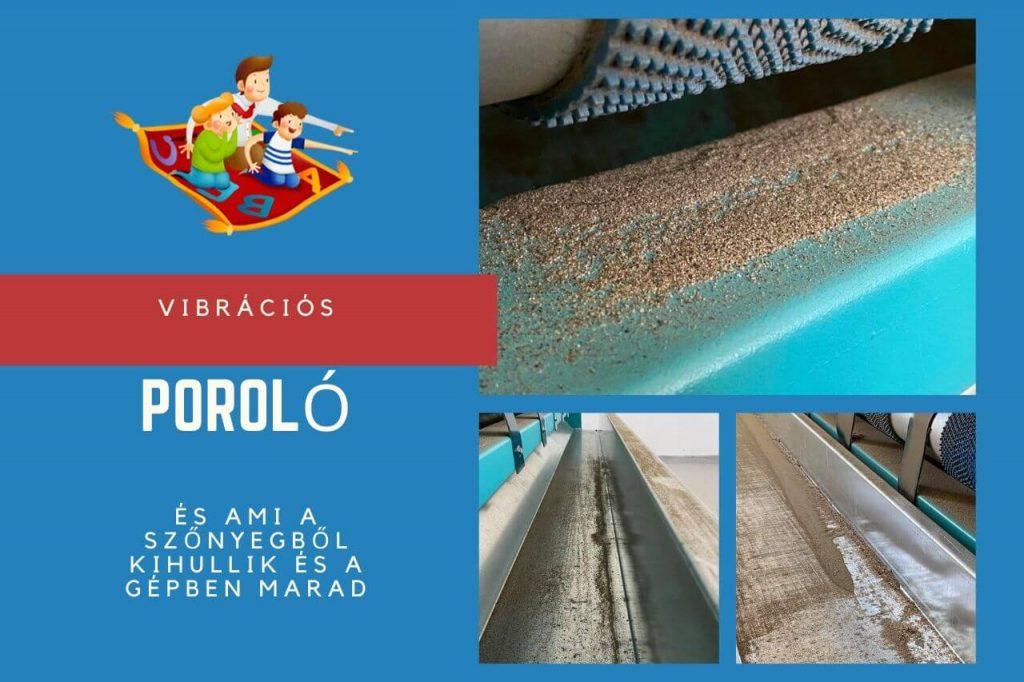 A porológép használatától rengeteg por és kosz hullik ki a szőnyeg szálai közül rögtön a szőnyegtisztítás elején.